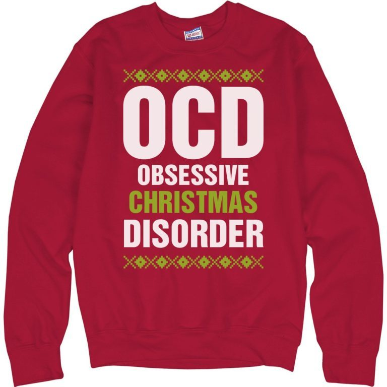 Obsessive Christmas Disorder written on t-shirt